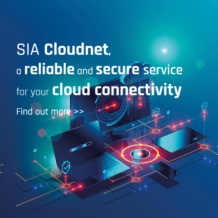 SIA Cloudnet, reliable private connectivity service from your Cloud Providers' installations to SIA's ecosystem and Domain Accesses.