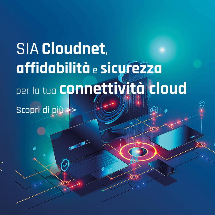 SIA Cloudnet garantisce un collegamento veloce, stabile, affidabile e sicuro a chi ha necessità di trasferire e ricevere dati/transazioni da e verso i sistemi centrali di pagamento e monetica di SIA