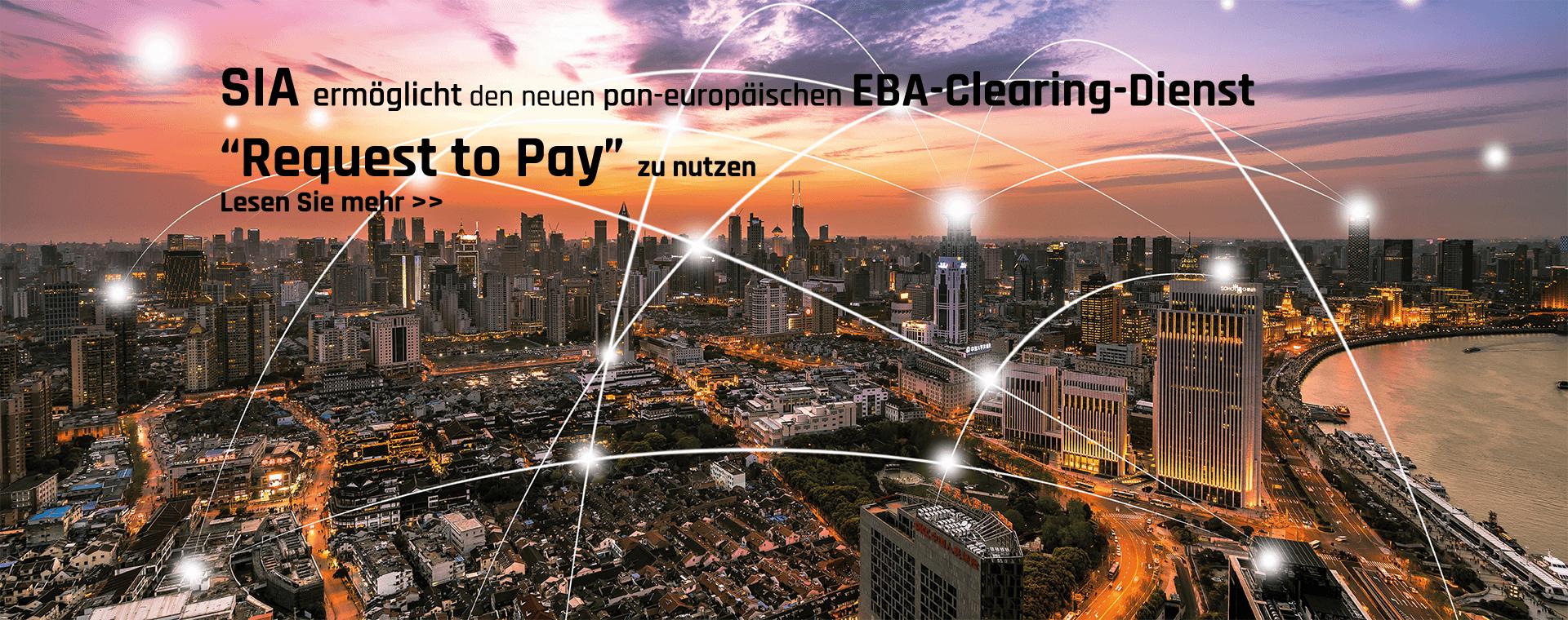 """SIA ermöglicht Banken, Unternehmen, öffentliche Einrichtungen und Fintechs den neuen pan-europäischen EBA-Clearing-Dienst """"Request to Pay"""" (Zahlungsaufforderung) zu nutzen"""