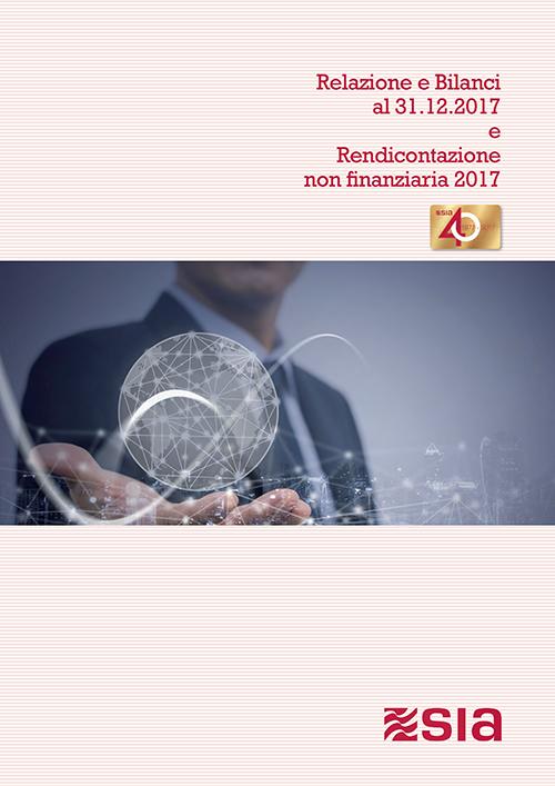 Relazione e Bilanci al 31.12.2017 e Rendicontazione non finanziaria 2017